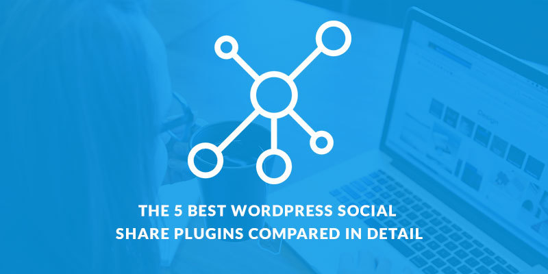 The 5 Best WordPress Social Share Plugins Compared In Detail