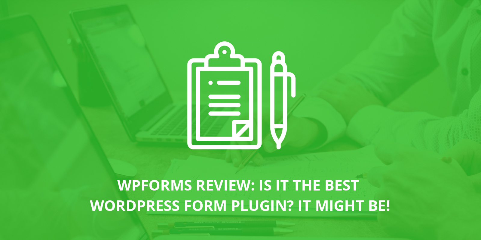 WPForms Review: Is It The Best WordPress Form Plugin? Find