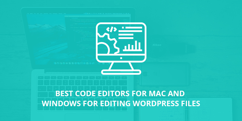 Best Code Editors for Mac and Windows for Editing